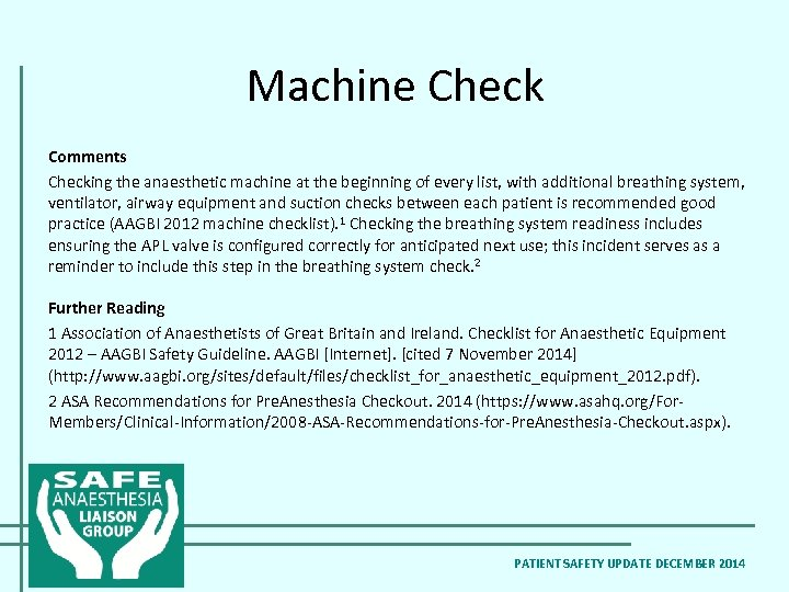 Machine Check Comments Checking the anaesthetic machine at the beginning of every list, with