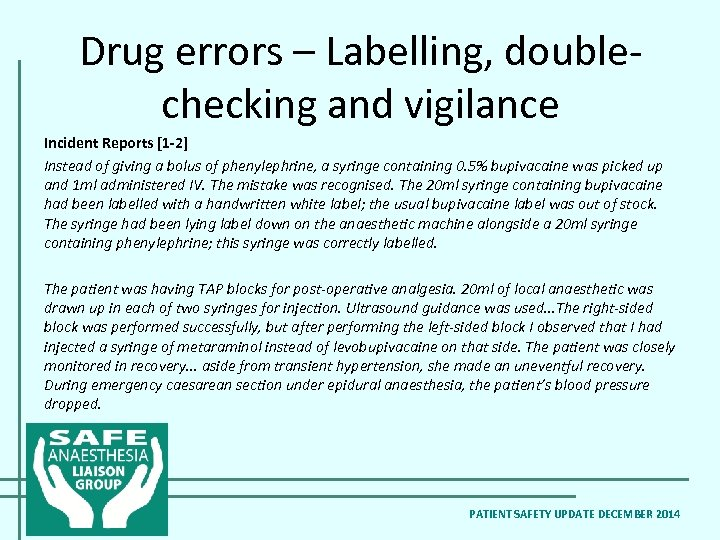 Drug errors – Labelling, doublechecking and vigilance Incident Reports [1 -2] Instead of giving