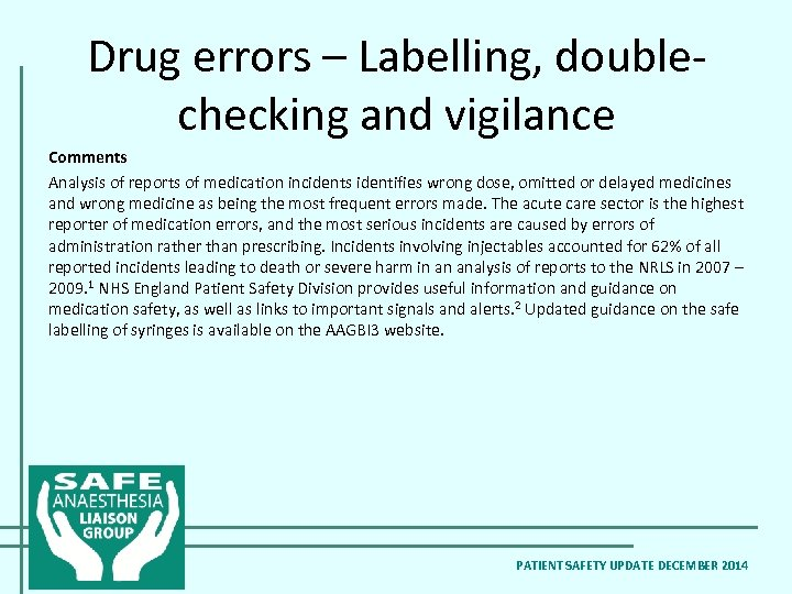 Drug errors – Labelling, doublechecking and vigilance Comments Analysis of reports of medication incidents