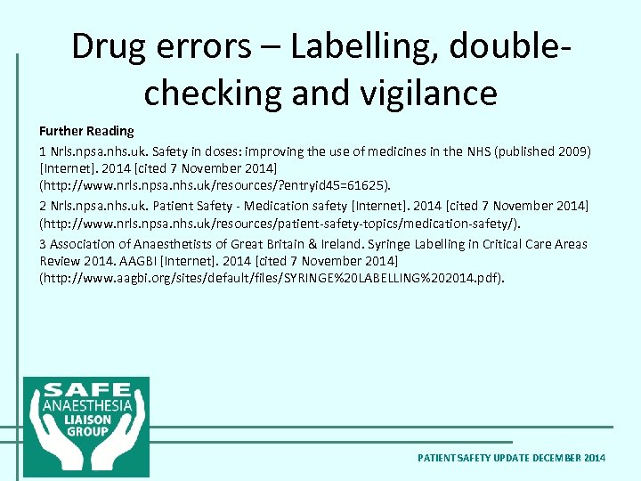 Drug errors – Labelling, doublechecking and vigilance Further Reading 1 Nrls. npsa. nhs. uk.
