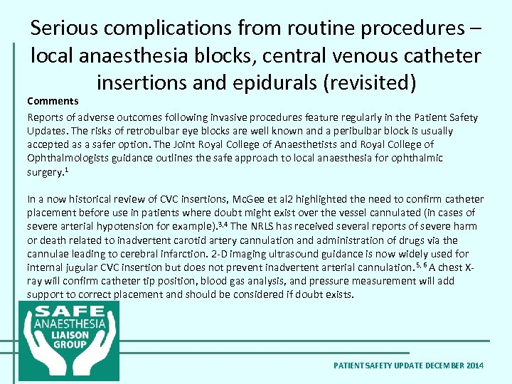 Serious complications from routine procedures – local anaesthesia blocks, central venous catheter insertions and