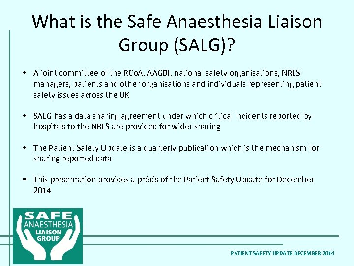 What is the Safe Anaesthesia Liaison Group (SALG)? • A joint committee of the