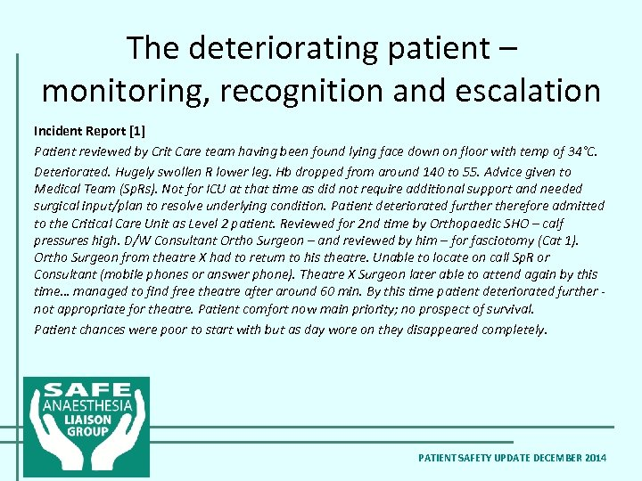 The deteriorating patient – monitoring, recognition and escalation Incident Report [1] Patient reviewed by
