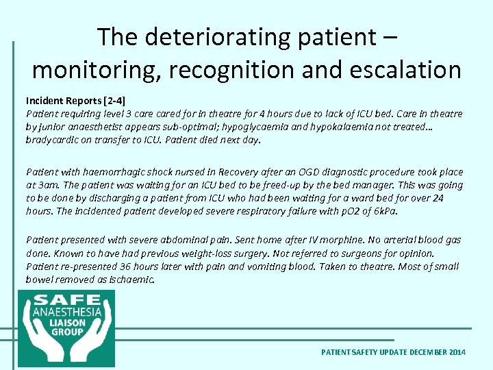The deteriorating patient – monitoring, recognition and escalation Incident Reports [2 -4] Patient requiring