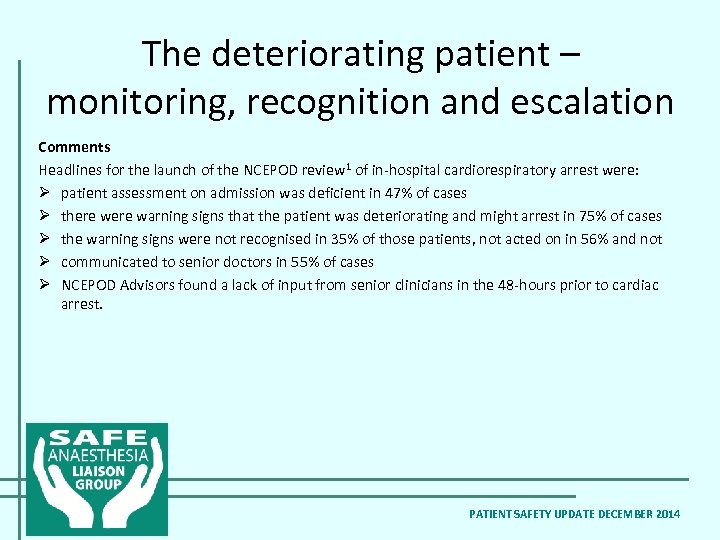The deteriorating patient – monitoring, recognition and escalation Comments Headlines for the launch of