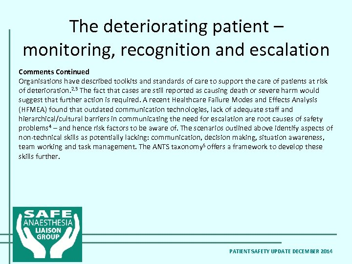 The deteriorating patient – monitoring, recognition and escalation Comments Continued Organisations have described toolkits
