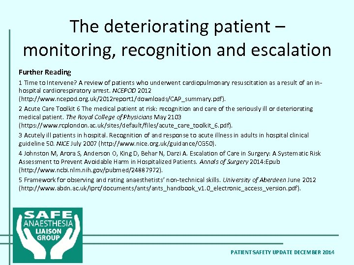 The deteriorating patient – monitoring, recognition and escalation Further Reading 1 Time to Intervene?