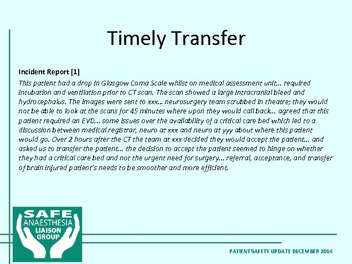 Timely Transfer Incident Report [1] This patient had a drop in Glasgow Coma Scale