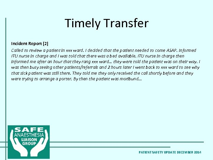 Timely Transfer Incident Report [2] Called to review a patient in xxx ward. I