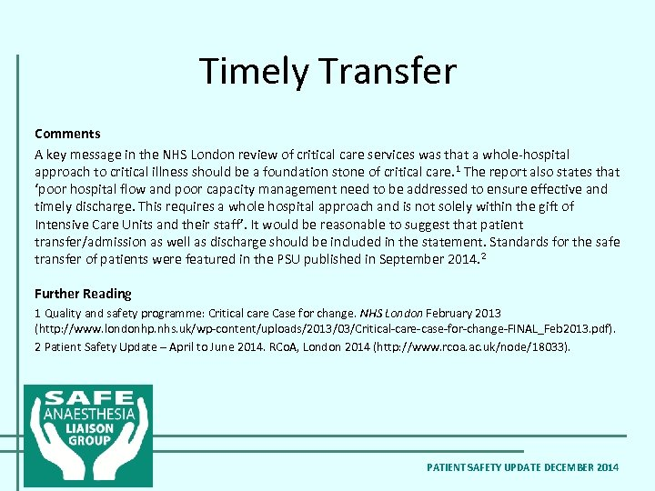 Timely Transfer Comments A key message in the NHS London review of critical care