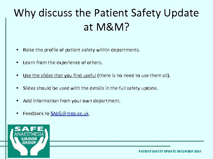 Why discuss the Patient Safety Update at M&M? • Raise the profile of patient