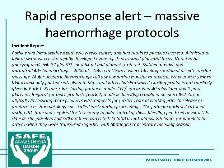Rapid response alert – massive haemorrhage protocols Incident Report Patient had intra-uterine death two