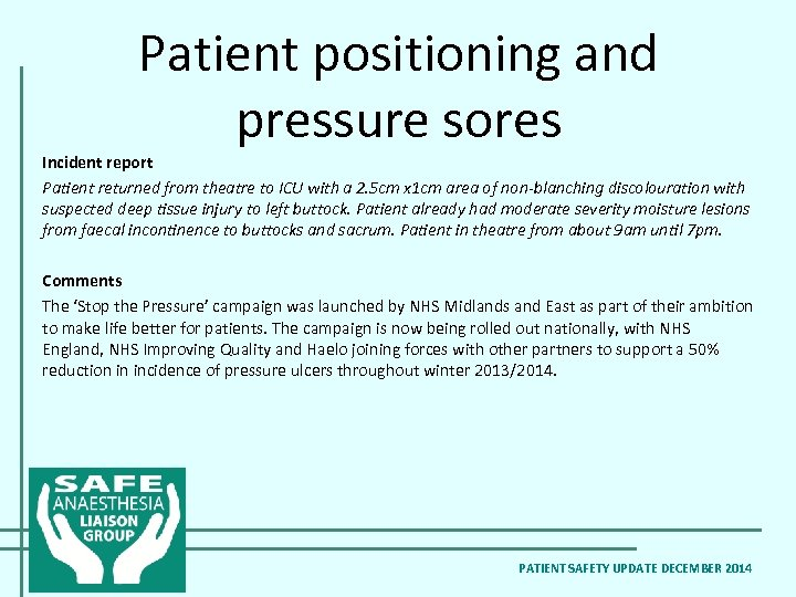 Patient positioning and pressure sores Incident report Patient returned from theatre to ICU with