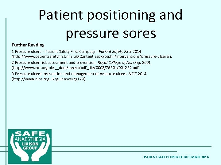 Patient positioning and pressure sores Further Reading 1 Pressure ulcers – Patient Safety First