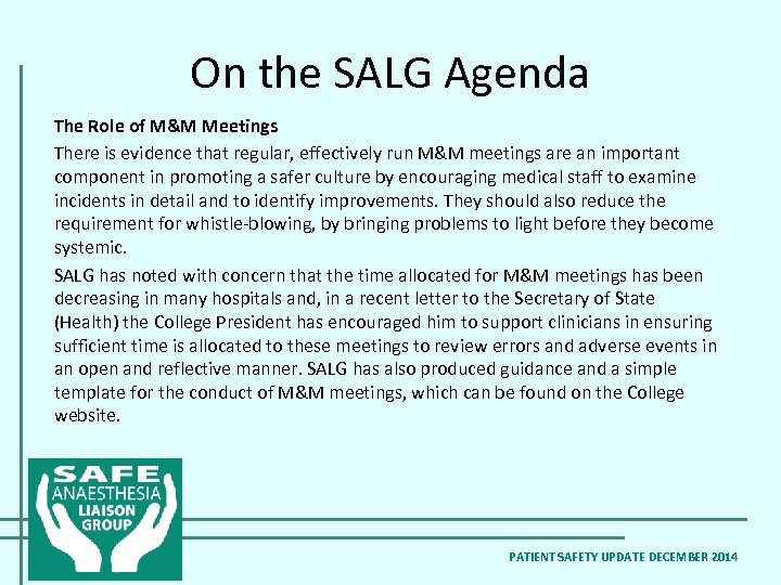 On the SALG Agenda The Role of M&M Meetings There is evidence that regular,