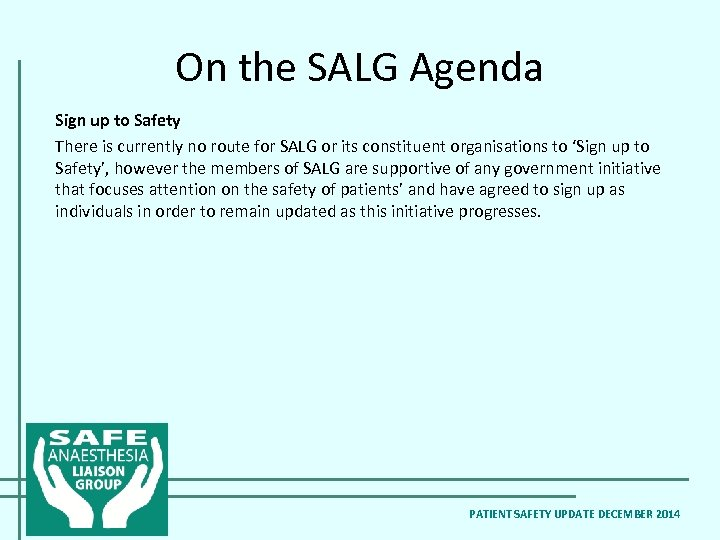 On the SALG Agenda Sign up to Safety There is currently no route for