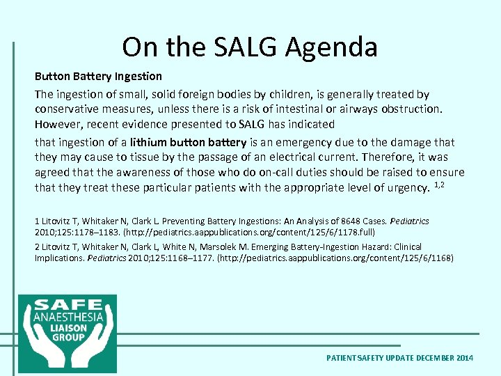 On the SALG Agenda Button Battery Ingestion The ingestion of small, solid foreign bodies