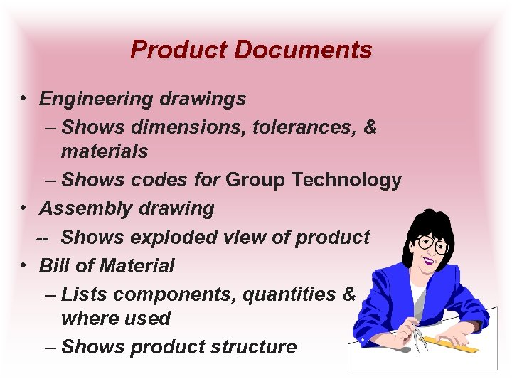 Product Documents • Engineering drawings – Shows dimensions, tolerances, & materials – Shows codes