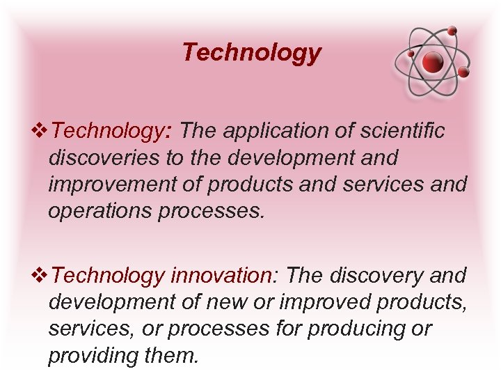 Technology v. Technology: The application of scientific discoveries to the development and improvement of