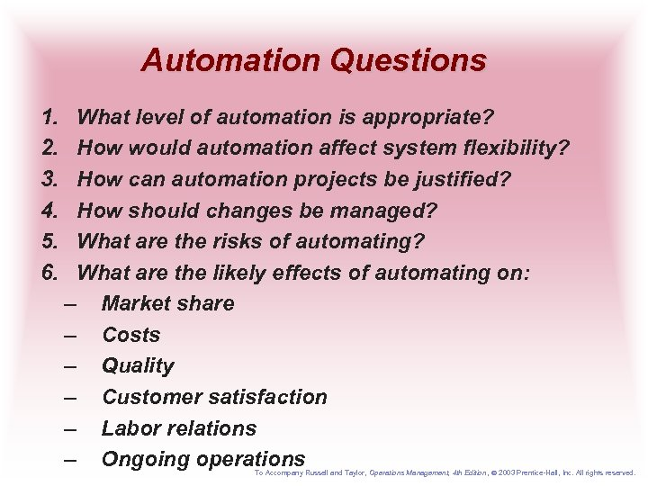 Automation Questions 1. 2. 3. 4. 5. 6. What level of automation is appropriate?