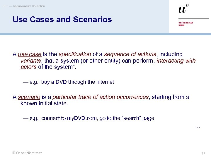 ESE — Requirements Collection Use Cases and Scenarios A use case is the specification
