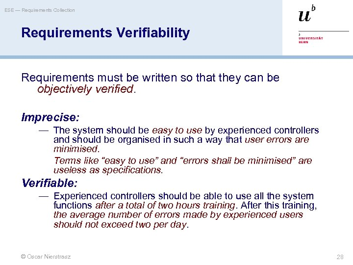 ESE — Requirements Collection Requirements Verifiability Requirements must be written so that they can