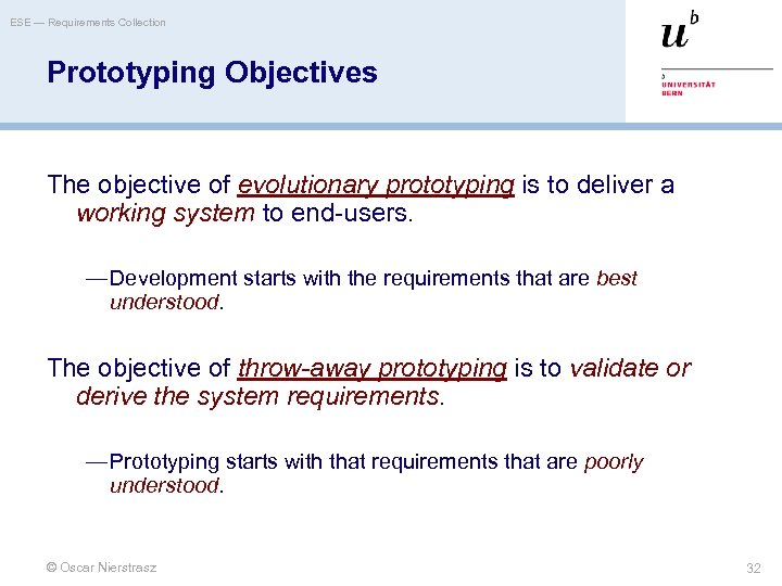 ESE — Requirements Collection Prototyping Objectives The objective of evolutionary prototyping is to deliver
