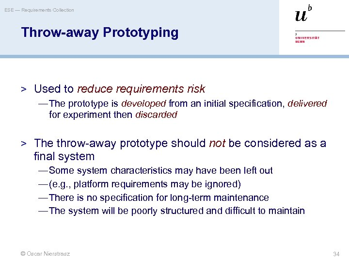 ESE — Requirements Collection Throw-away Prototyping > Used to reduce requirements risk — The