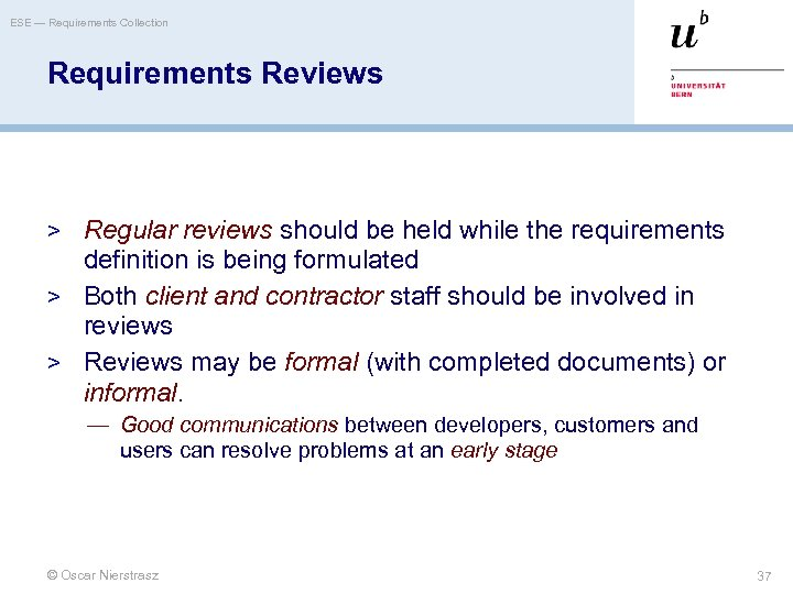 ESE — Requirements Collection Requirements Reviews > Regular reviews should be held while the