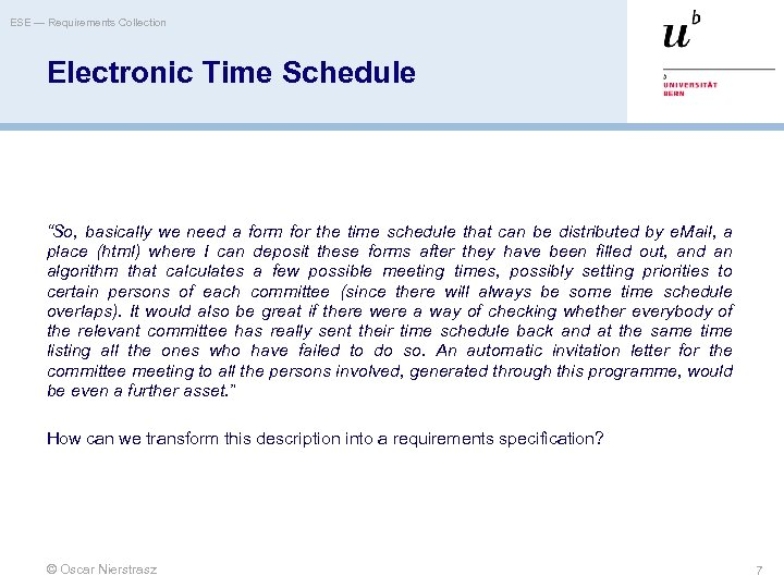 "ESE — Requirements Collection Electronic Time Schedule ""So, basically we need a form for"
