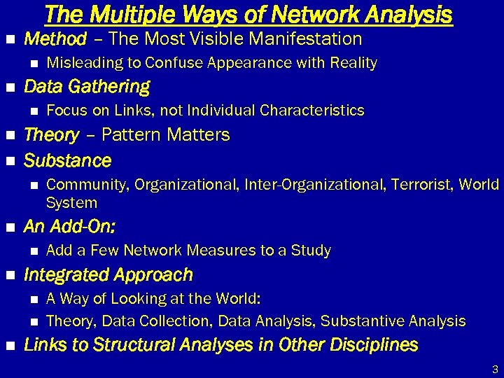 The Multiple Ways of Network Analysis n Method – The Most Visible Manifestation n