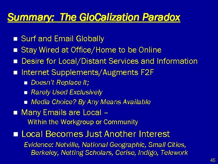 Summary: The Glo. Calization Paradox n n Surf and Email Globally Stay Wired at