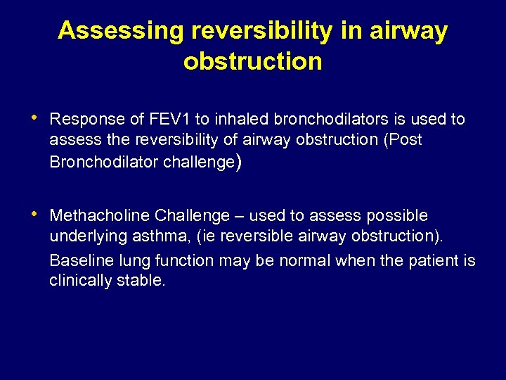 Assessing reversibility in airway obstruction • Response of FEV 1 to inhaled bronchodilators is