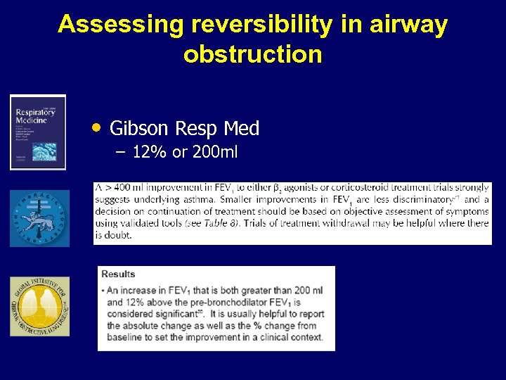 Assessing reversibility in airway obstruction • Gibson Resp Med – 12% or 200 ml