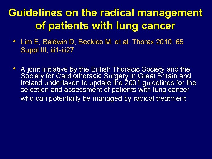 Guidelines on the radical management of patients with lung cancer • Lim E, Baldwin