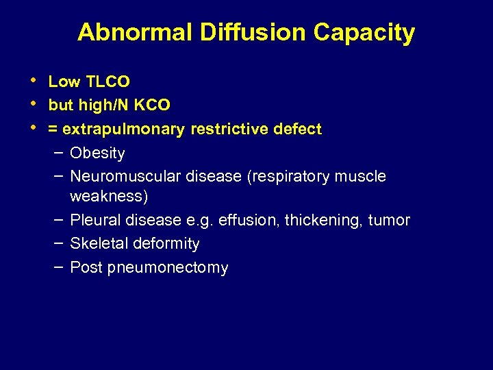 Abnormal Diffusion Capacity Abnormal Diffusion C • Low TLCO • but high/N KCO •