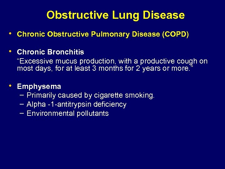 """Obstructive Lung Disease • Chronic Obstructive Pulmonary Disease (COPD) • Chronic Bronchitis """"Excessive mucus"""