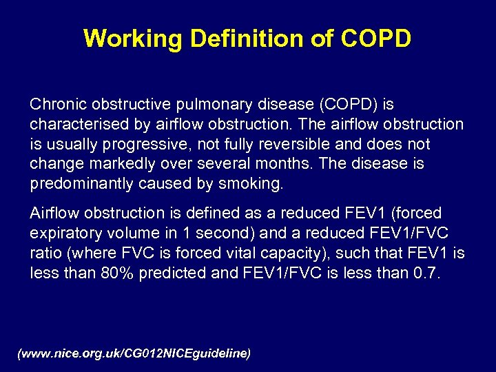 Working Definition of COPD Chronic obstructive pulmonary disease (COPD) is characterised by airflow obstruction.