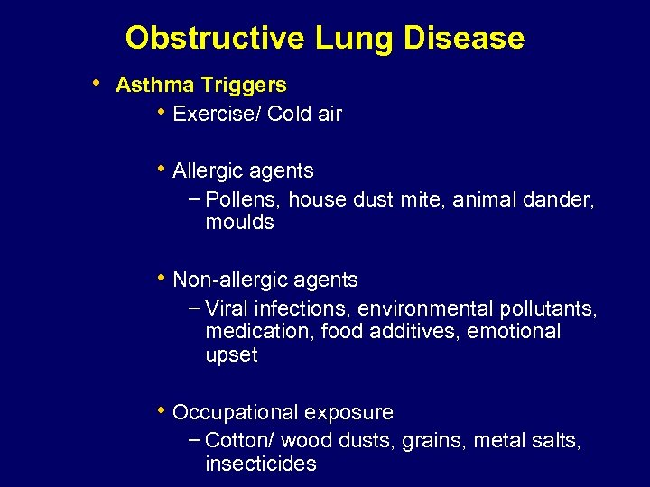 Obstructive Lung Disease • Asthma Triggers • Exercise/ Cold air • Allergic agents –
