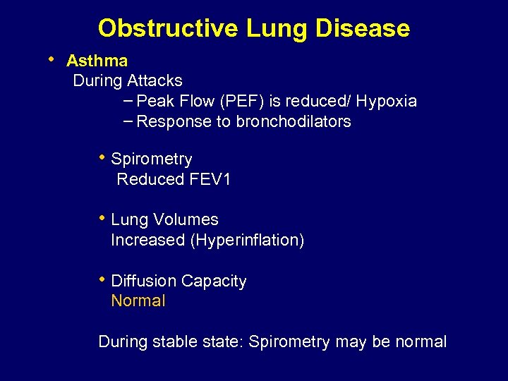 Obstructive Lung Disease • Asthma During Attacks – Peak Flow (PEF) is reduced/ Hypoxia