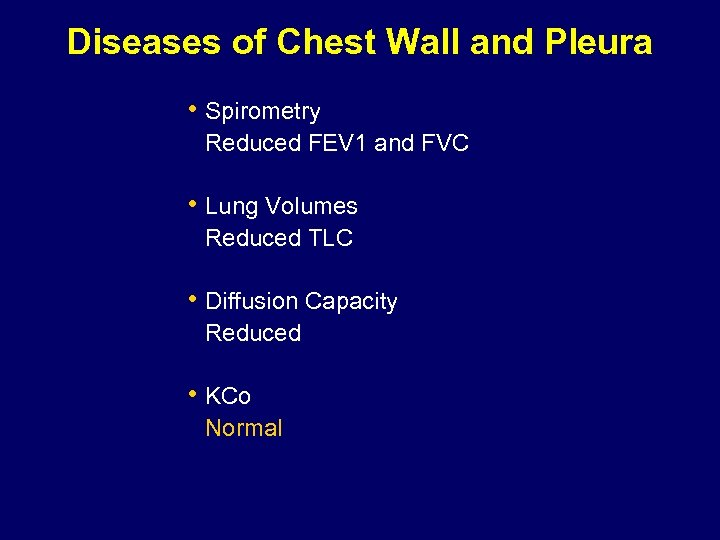 Diseases of Chest Wall and Pleura • Spirometry Reduced FEV 1 and FVC •