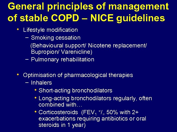 General principles of management of stable COPD – NICE guidelines • Lifestyle modification –