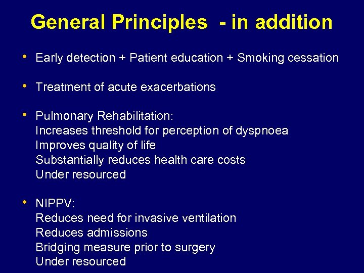 General Principles - in addition • Early detection + Patient education + Smoking cessation
