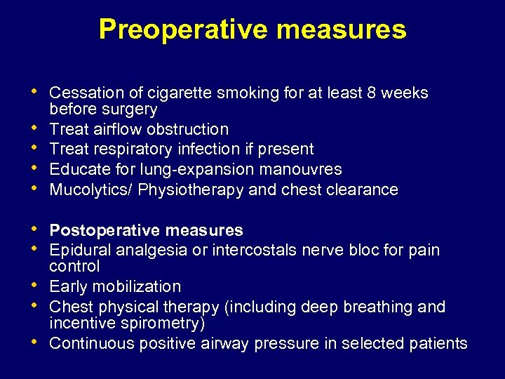 Preoperative measures • Cessation of cigarette smoking for at least 8 weeks • •