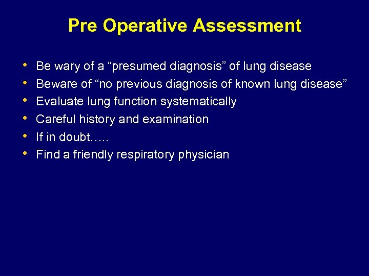 """Pre Operative Assessment • • • Be wary of a """"presumed diagnosis"""" of lung"""