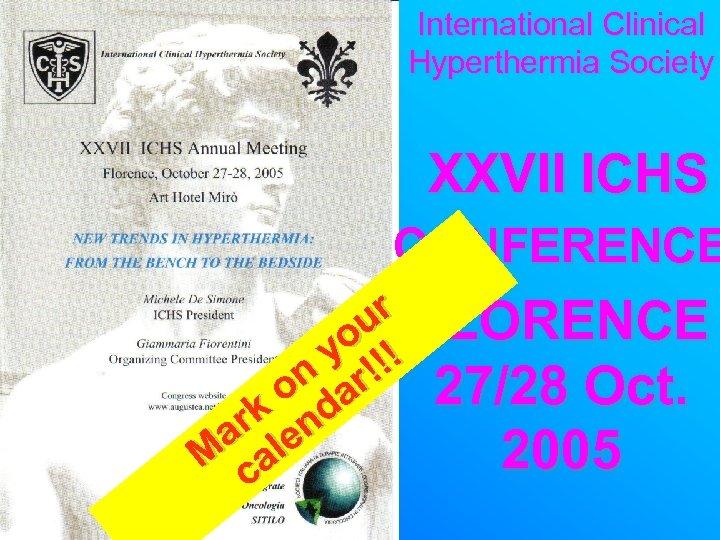 International Clinical Hyperthermia Society XXVII ICHS CONFERENCE r FLORENCE ou ! y !! n
