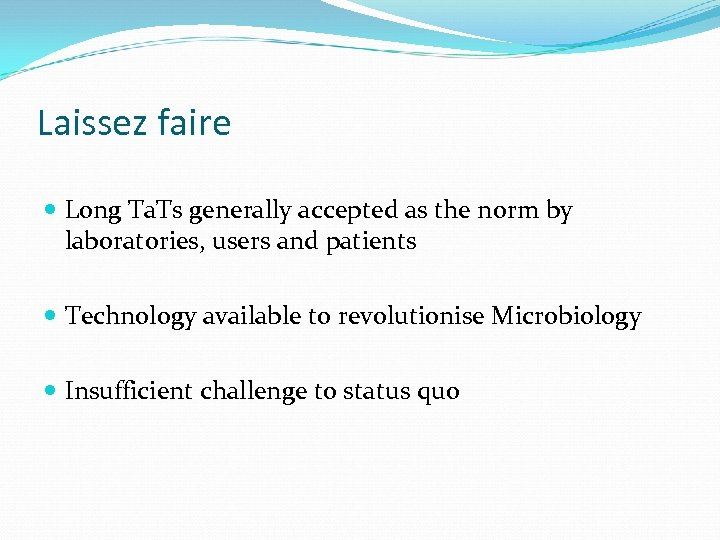 Laissez faire Long Ta. Ts generally accepted as the norm by laboratories, users and
