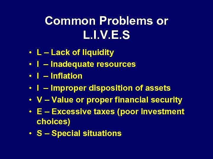 Common Problems or L. I. V. E. S • • • L – Lack
