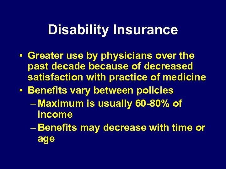 Disability Insurance • Greater use by physicians over the past decade because of decreased