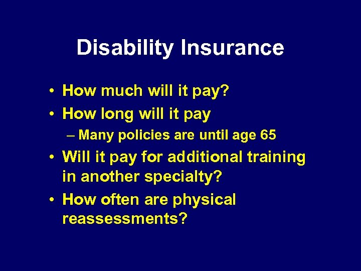 Disability Insurance • How much will it pay? • How long will it pay